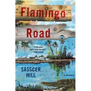 Flamingo Road by Hill, Sasscer, 9781250096913