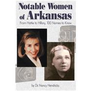 Notable Women of Arkansas by Hendricks, Nancy, 9781935106913