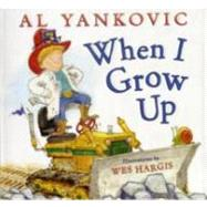 When I Grow Up by Yankovic, Al, 9780061926914