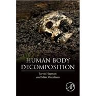 Human Body Decomposition by Hayman, Jarvis, 9780128036914