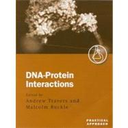 DNA-Protein Interactions A Practical Approach by Travers, Andrew; Buckle, Malcolm, 9780199636914