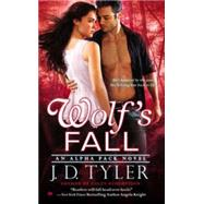 Wolf's Fall by Tyler, J. D., 9780451466914