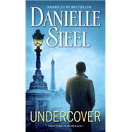 Undercover by Steel, Danielle, 9781101966914