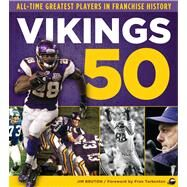 Vikings 50 : All-Time Greatest Players in Franchise History by Unknown, 9781600786914