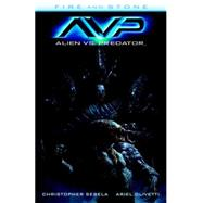 Alien Vs. Predator: Fire and Stone by Sebela, Christopher; Olivetti, Ariel, 9781616556914