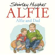 Alfie and Dad by Hughes, Shirley, 9781782956914