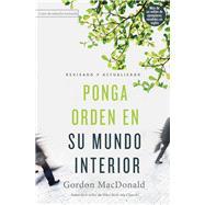 Ponga orden en su mundo interior by MacDonald, Gordon, 9780718096915