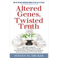 Altered Genes, Twisted Truth by Druker, Steven M.; Goodall, Jane, 9780985616915