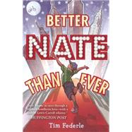 Better Nate Than Ever by Federle, Tim, 9781442446915