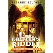 The Griffin's Riddle by Selfors, Suzanne; Santat, Dan; ; ;, 9780316286916