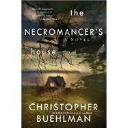 The Necromancer's House by Buehlman, Christopher, 9780425256916