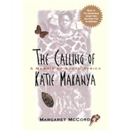 The Calling of Katie Makanya A Memoir of South Africa by McCord, Margaret, 9780471246916