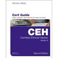 Certified Ethical Hacker (CEH) Version 9 Cert Guide by Gregg, Michael, 9780789756916