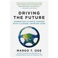 Driving the Future by Oge, Margo T; Krup, Fred, 9781628726916