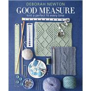 Good Measure Knit a Perfect Fit Every Time by Newton, Deborah, 9781936096916