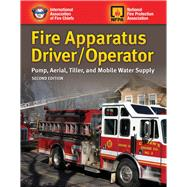 Fire Apparatus Driver/Operator Pump, Aerial, Tiller, and Mobile Water Supply by , 9781284026917