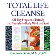 Total Life Cleanse by Glass, Jonathan, 9781620556917