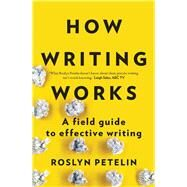 How Writing Works by Petelin, Roslyn, 9781925266917
