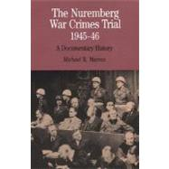 The Nuremberg War Crimes Trial, 1945-46: A Documentary History by Marrus, 9780312136918