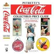 Coca-Cola : The Encyclopedia of Coca-Cola Collectibles by Petretti, Allan, 9780896896918