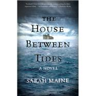The House Between Tides A Novel by Maine, Sarah, 9781501126918