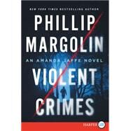 Violent Crimes by Margolin, Phillip, 9780062416919
