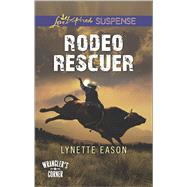 Rodeo Rescuer by Eason, Lynette, 9780373446919