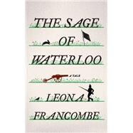 The Sage of Waterloo: A Tale by Francombe, Leona, 9780393246919