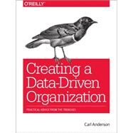 Creating a Data-Driven Organization by Anderson, Carl, 9781491916919
