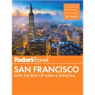Fodor's San Francisco by FODOR'S TRAVEL GUIDES, 9780147546920