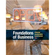 Foundations of Business by Pride, William M.; Hughes, Robert J.; Kapoor, Jack R., 9781337386920