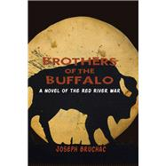 Brothers of the Buffalo by Bruchac, Joseph, 9781938486920