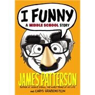 I Funny by Patterson, James; Grabenstein, Chris; Park, Laura, 9780316206921