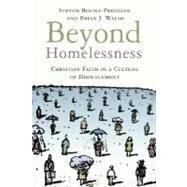 Beyond Homelessness by Bouma-Prediger, Steven, 9780802846921