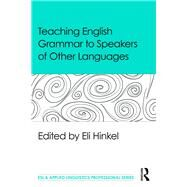 Teaching English Grammar to Speakers of Other Languages by Hinkel; Eli, 9781138906921
