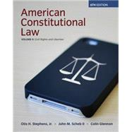 American Constitutional Law, Volume II, Civil Rights and Liberties, 6th by Stephens, Jr., Otis H.; Scheb, II, John M.; Glennon, Colin, 9781285736921