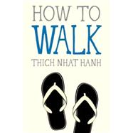 How to Walk by NHAT HANH, THICHDEANTONIS, JASON, 9781937006921