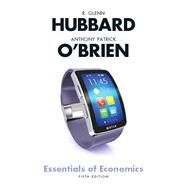 Essentials of Economics by Hubbard, R. Glenn; O'Brien, Anthony P., 9780134106922