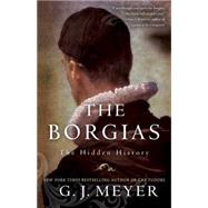 The Borgias by MEYER, G.J., 9780345526922
