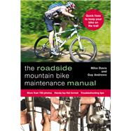 The Roadside Mountain Bike Maintenance Manual by Andrews, Guy; Davis, Mike, 9780762796922