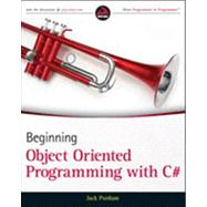 Beginning Object-oriented Programming With C# by Purdum, Jack, 9781118336922