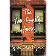 The Two-Family House A Novel by Loigman, Lynda Cohen, 9781250076922