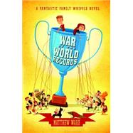 War of the World Records by Ward, Matthew, 9781595146922