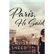 Paris, He Said by Sneed, Christine, 9781620406922