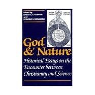 God and Nature: Historical Essays on the Encounter Between Christianity and Science by Lindberg, David C., 9780520056923
