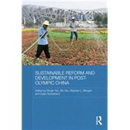 Sustainable Reform and Development in Post-Olympic China by ; RYAO-006RYAO-010 Shujie, 9781138816923