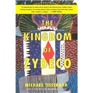 The Kingdom of Zydeco by Tisserand, Michael, 9781628726923