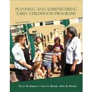 Planning and Administering Early Childhood Programs by Freeman, Nancy K.; Decker, Celia A.; Decker, John R., 9780132656924