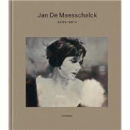 Jan De Maesschalck 2005-2014 by Dewulf, Bernard; Rinckhout, Eric, 9789491376924