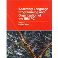 Assembly Language Programming and Organization of the IBM Pc by Yu, Ytha Y., 9780070726925